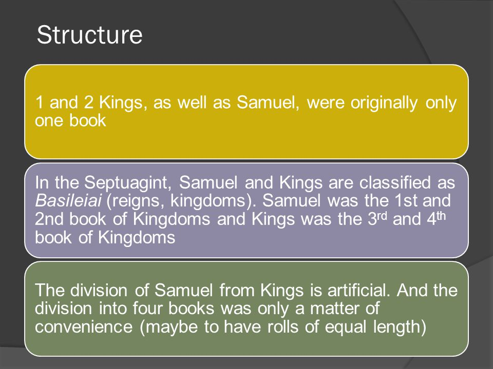 Structure 1 and 2 Kings, as well as Samuel, were originally only one book.