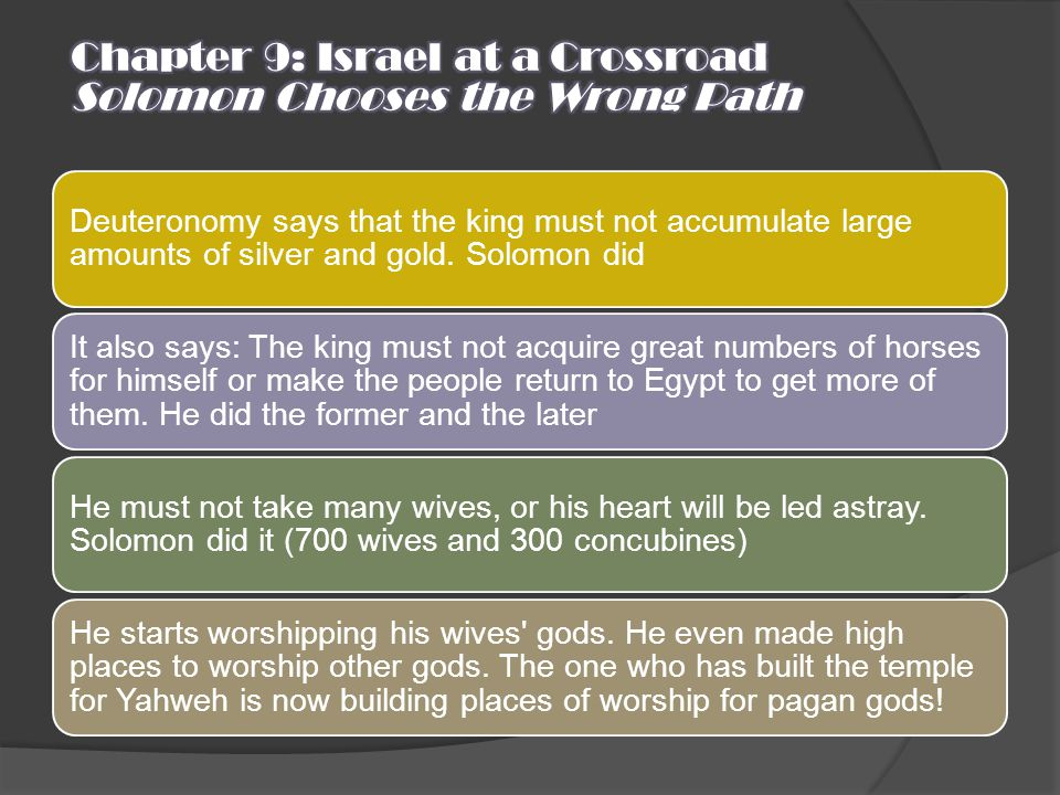 Chapter 9: Israel at a Crossroad Solomon Chooses the Wrong Path