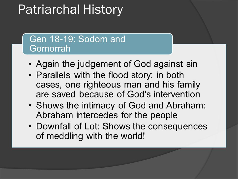 Patriarchal History Again the judgement of God against sin