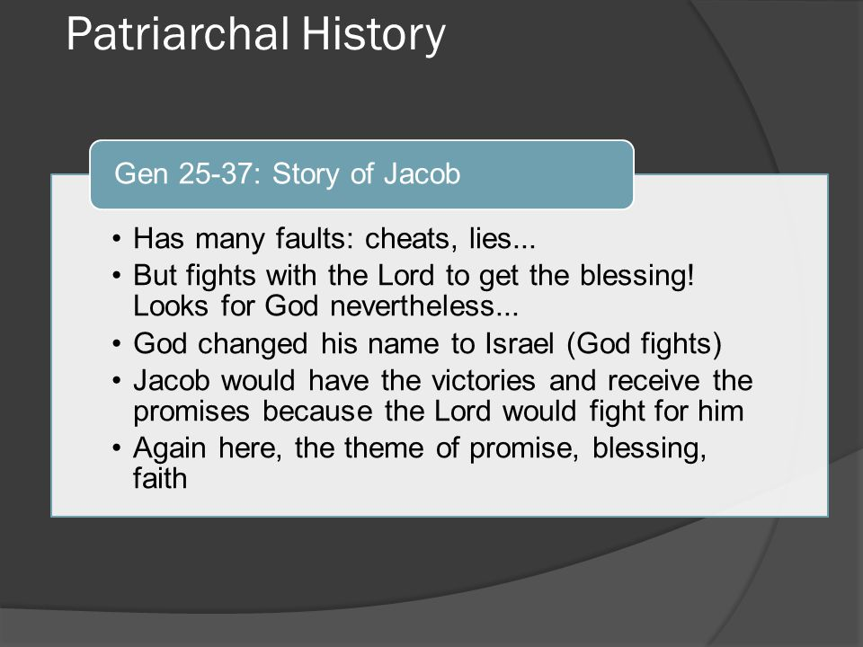 Patriarchal History Has many faults: cheats, lies...