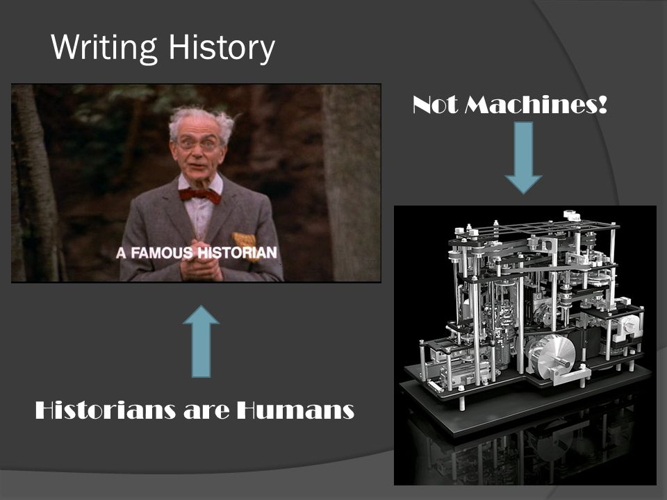 Writing History Not Machines! Historians are Humans