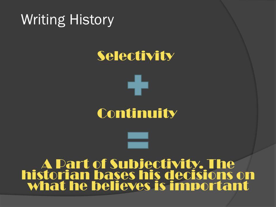 Writing History Selectivity Continuity