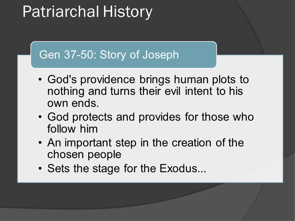 Patriarchal History God s providence brings human plots to nothing and turns their evil intent to his own ends.