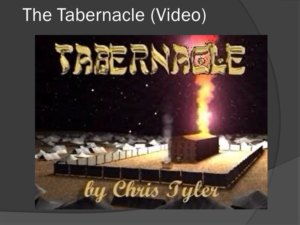 The Tabernacle (Video)