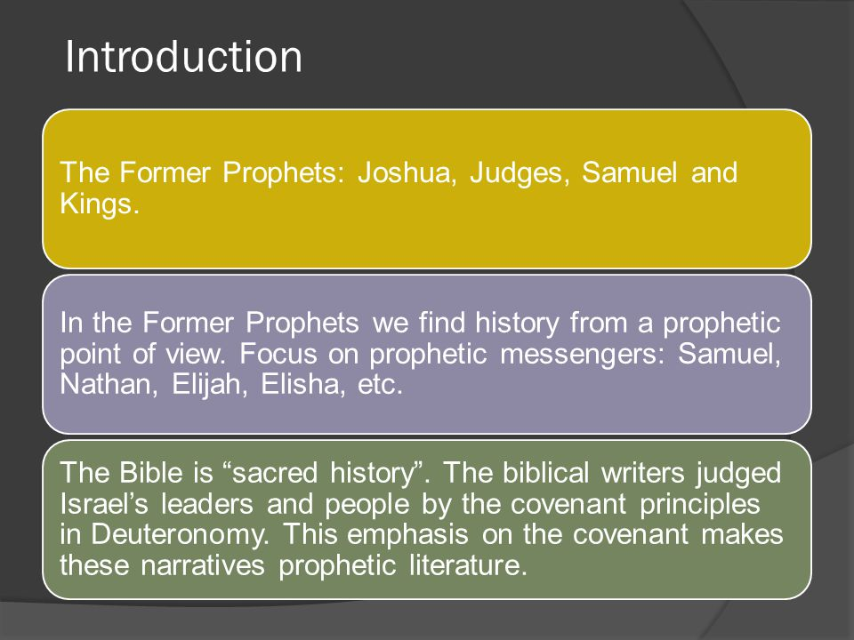 Introduction The Former Prophets: Joshua, Judges, Samuel and Kings.