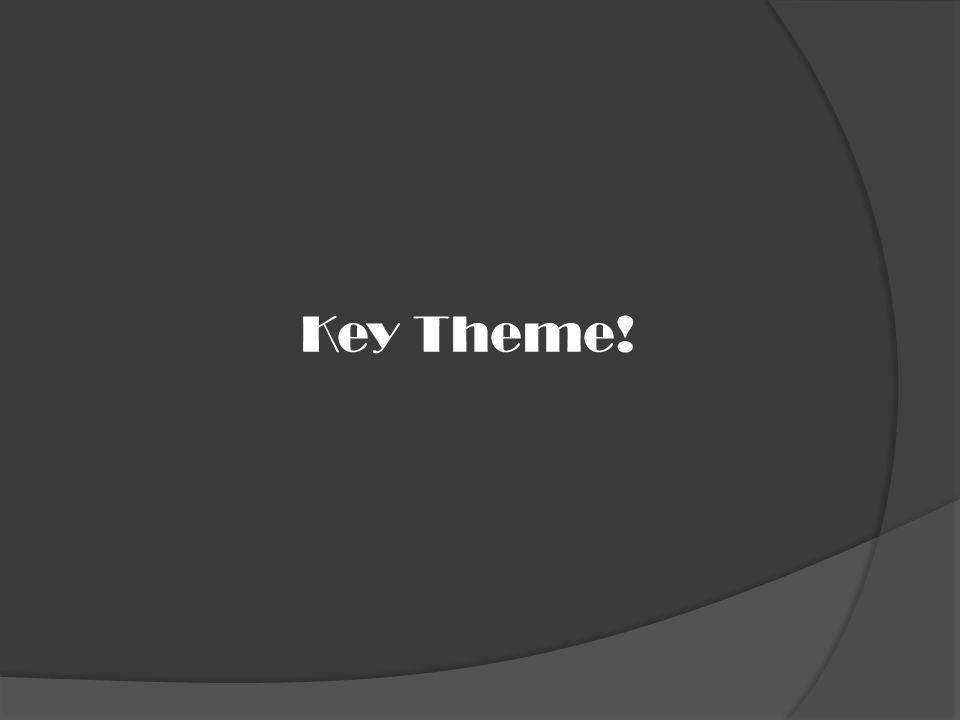 Key Theme!
