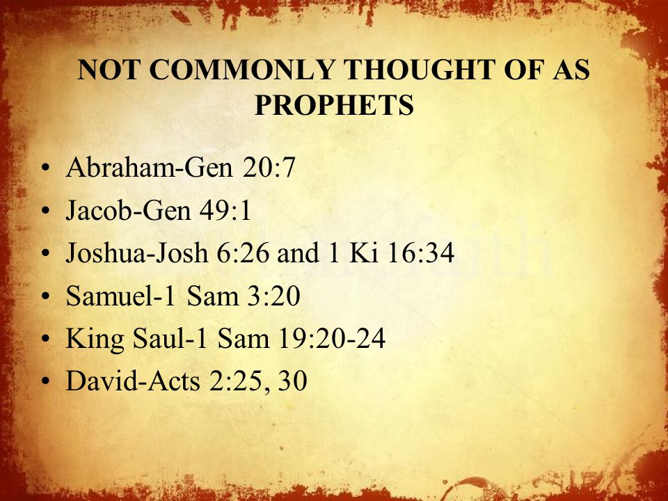 NOT COMMONLY THOUGHT OF AS PROPHETS