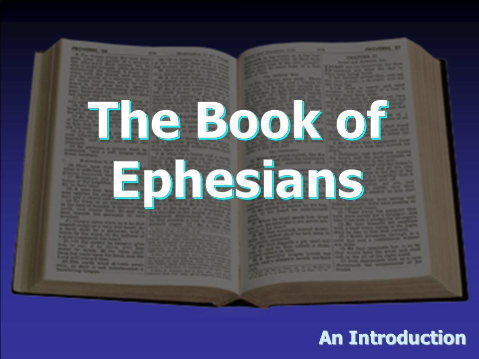 The Book of Ephesians An Introduction