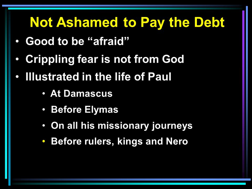 Not Ashamed to Pay the Debt