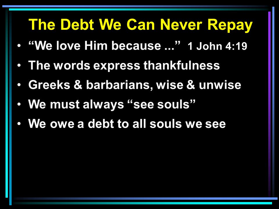 The Debt We Can Never Repay