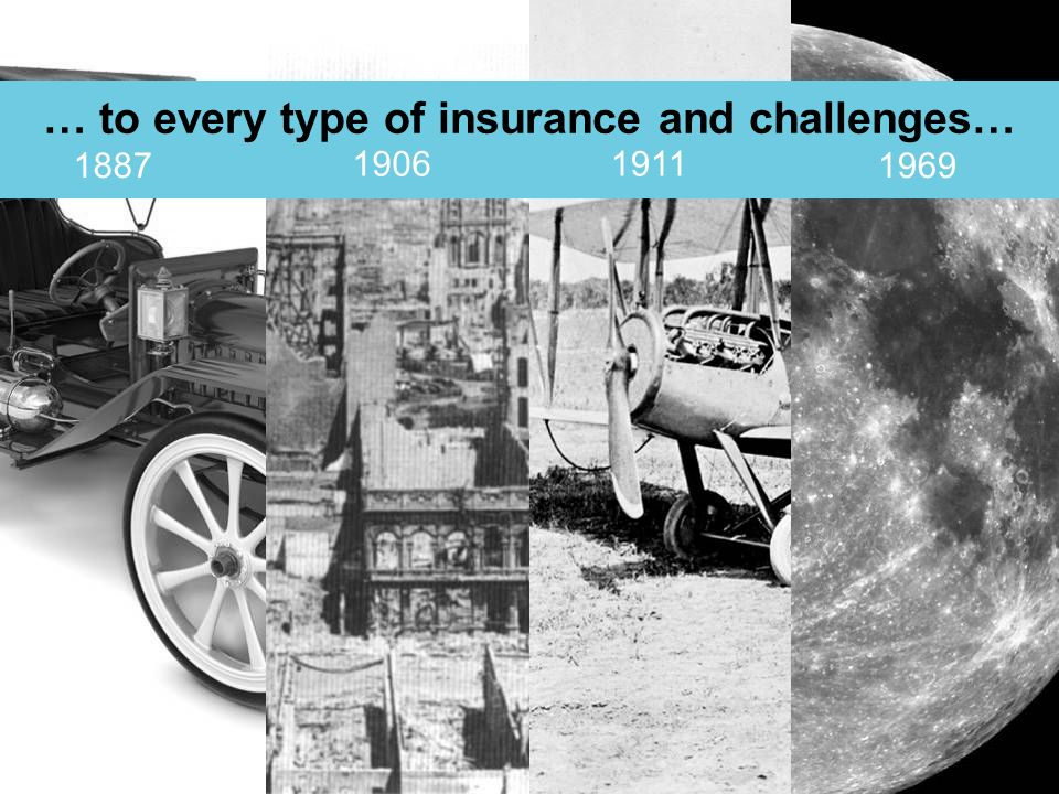 … to every type of insurance and challenges…