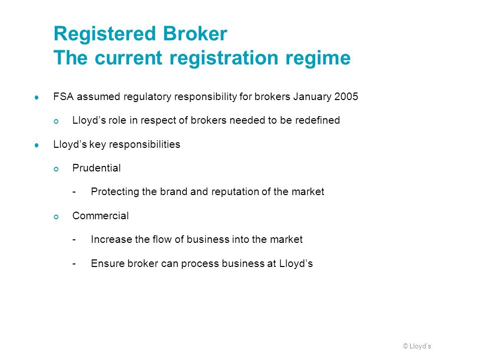 Registered Broker The current registration regime