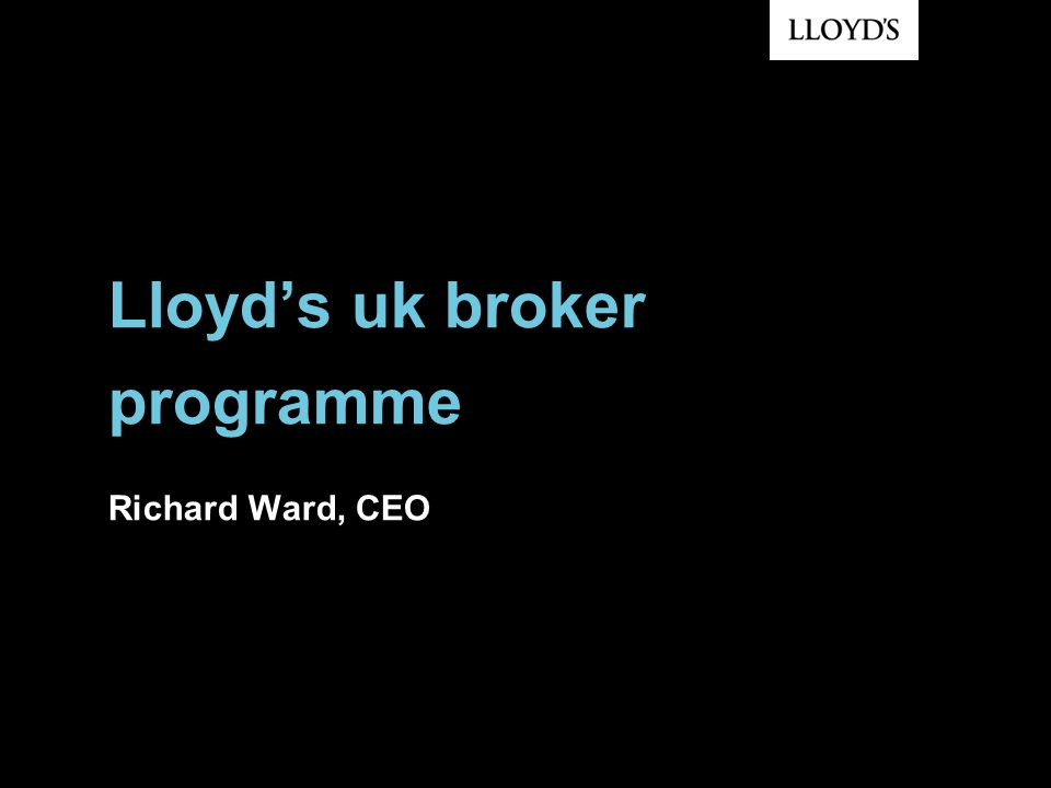 Lloyd's uk broker programme Richard Ward, CEO