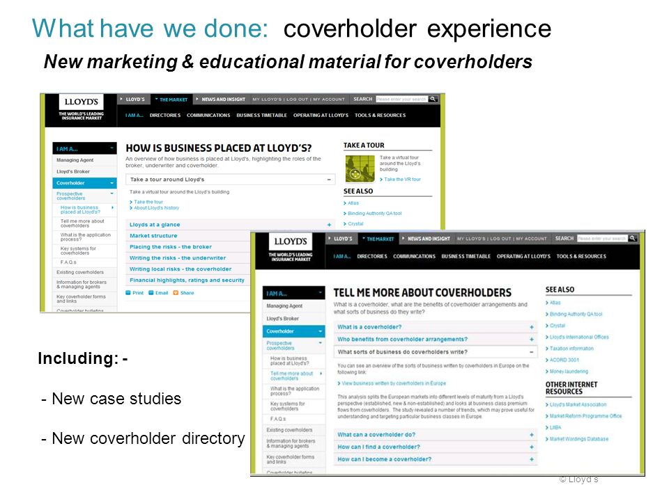 What have we done: coverholder experience New marketing & educational material for coverholders