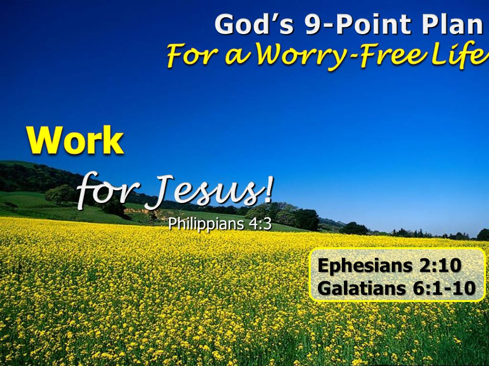 Work for Jesus! God's 9-Point Plan For a Worry-Free Life