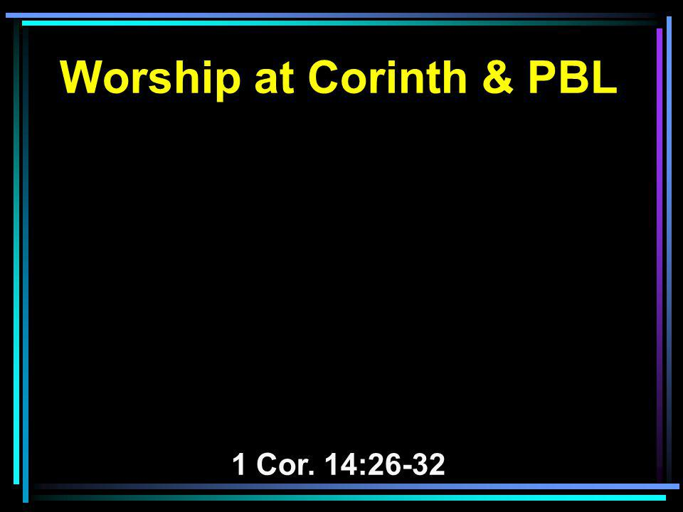 Worship at Corinth & PBL