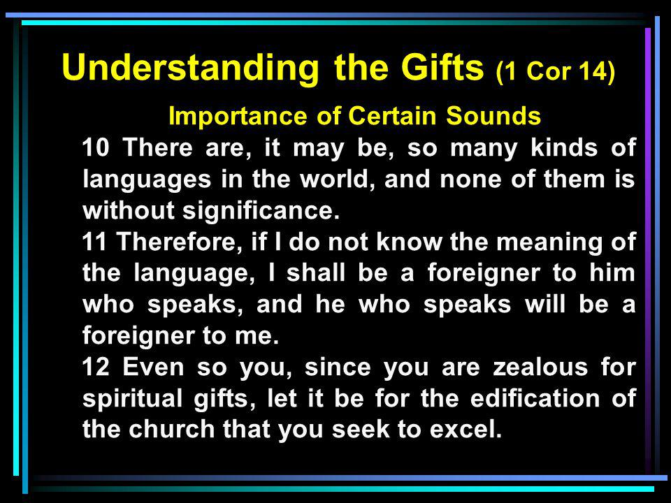 Understanding the Gifts (1 Cor 14) Importance of Certain Sounds