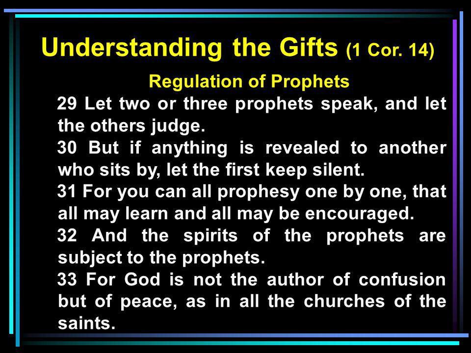 Understanding the Gifts (1 Cor. 14) Regulation of Prophets