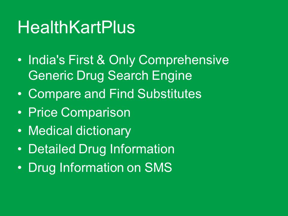 HealthKartPlus India s First & Only Comprehensive Generic Drug Search Engine. Compare and Find Substitutes.