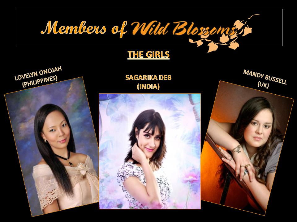Members of THE GIRLS SAGARIKA DEB (INDIA) LOVELYN ONOJAH MANDY BUSSELL