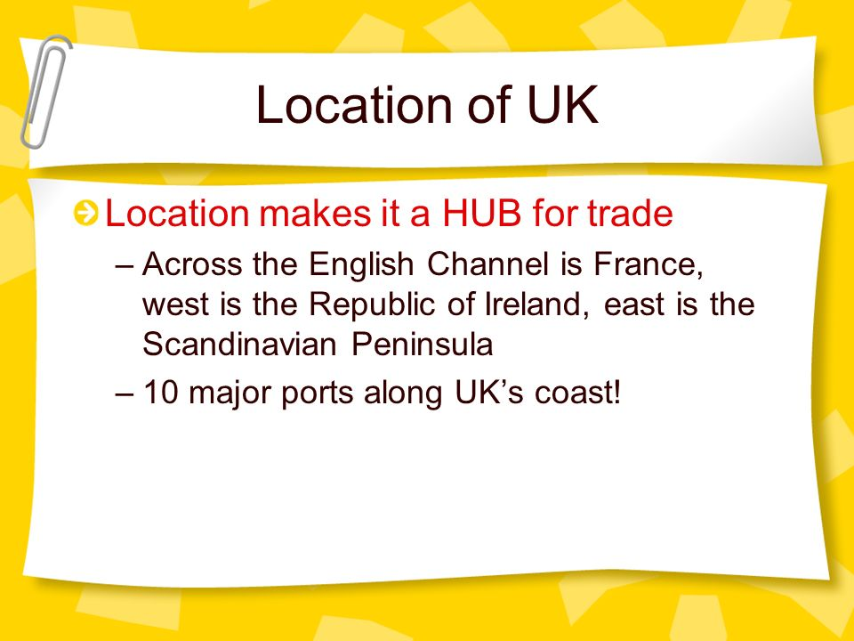 Location of UK Location makes it a HUB for trade