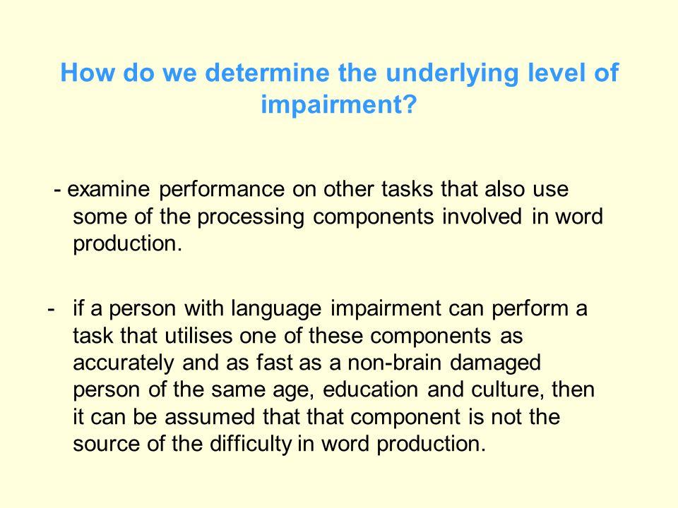 How do we determine the underlying level of impairment