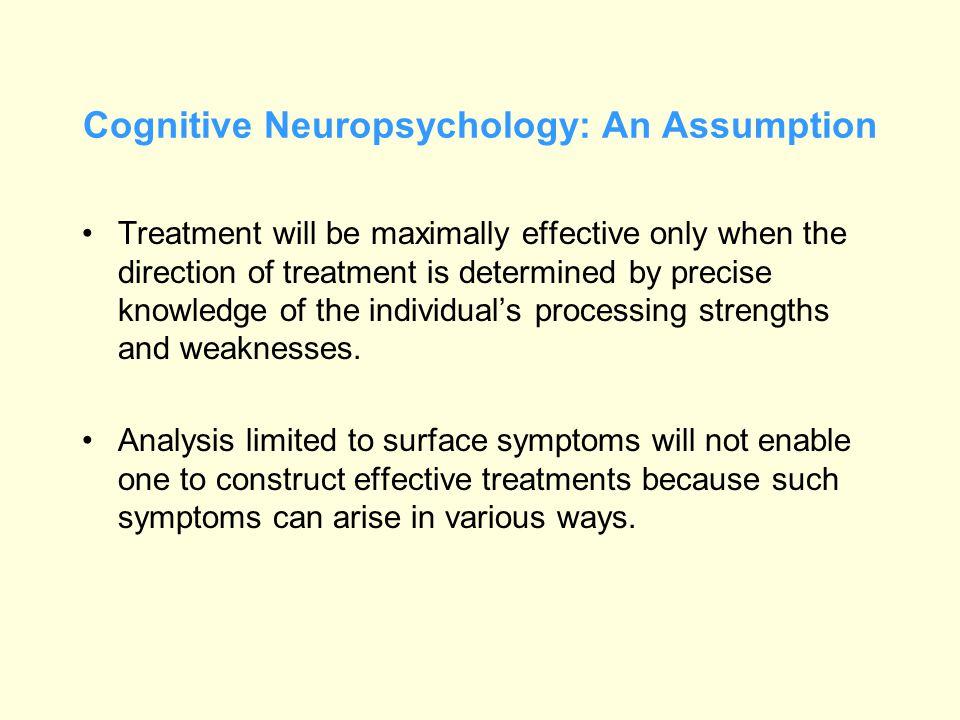 Cognitive Neuropsychology: An Assumption