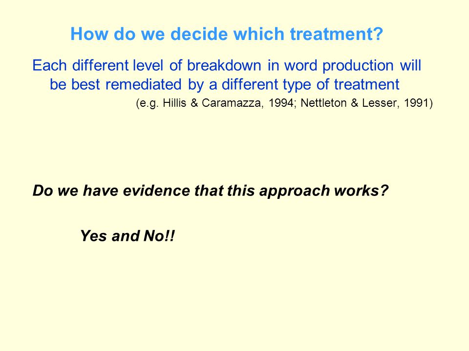 How do we decide which treatment