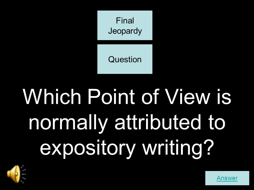 Which Point of View is normally attributed to expository writing