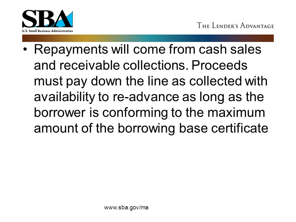 Repayments will come from cash sales and receivable collections