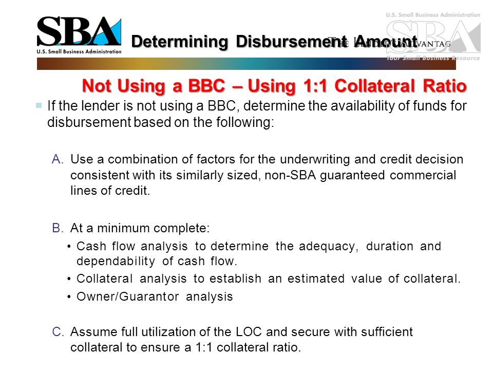 Determining Disbursement Amount Not Using a BBC – Using 1:1 Collateral Ratio