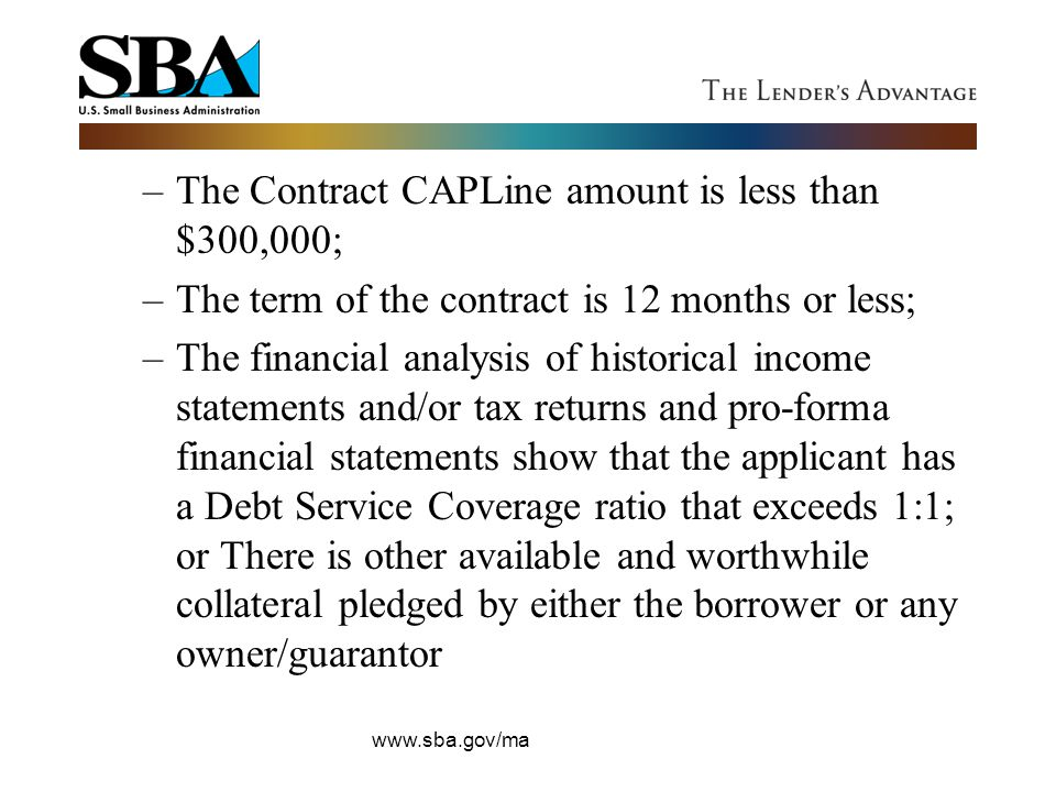 The Contract CAPLine amount is less than $300,000;