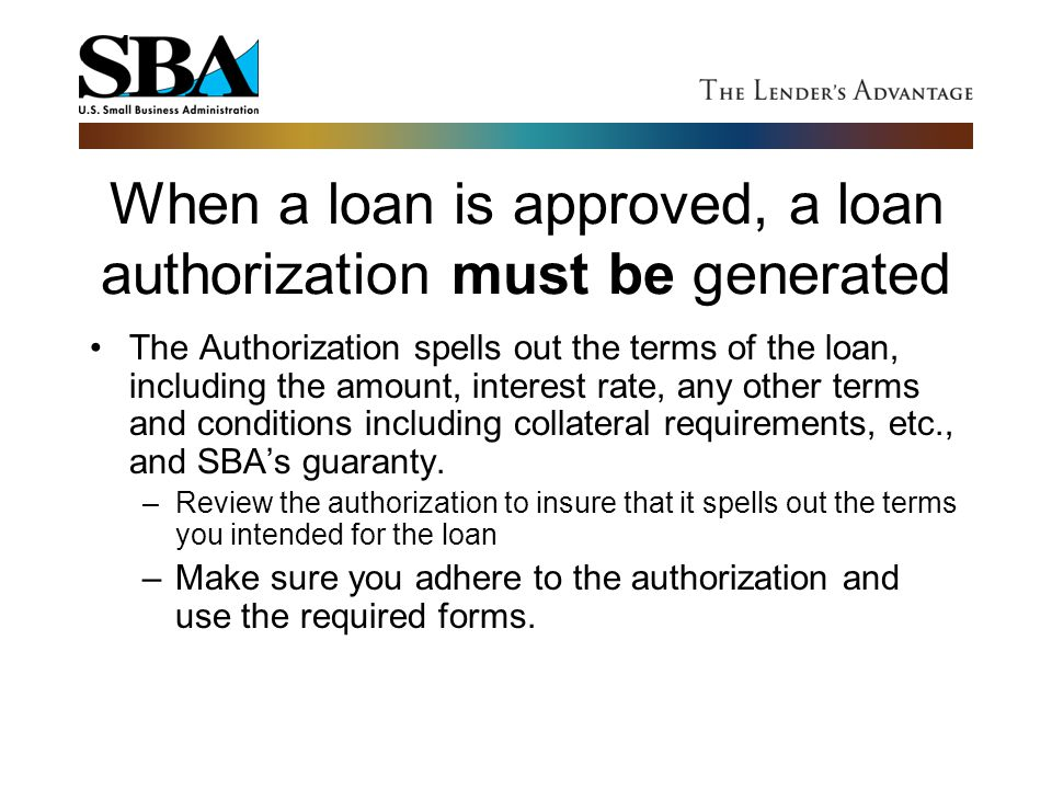 When a loan is approved, a loan authorization must be generated