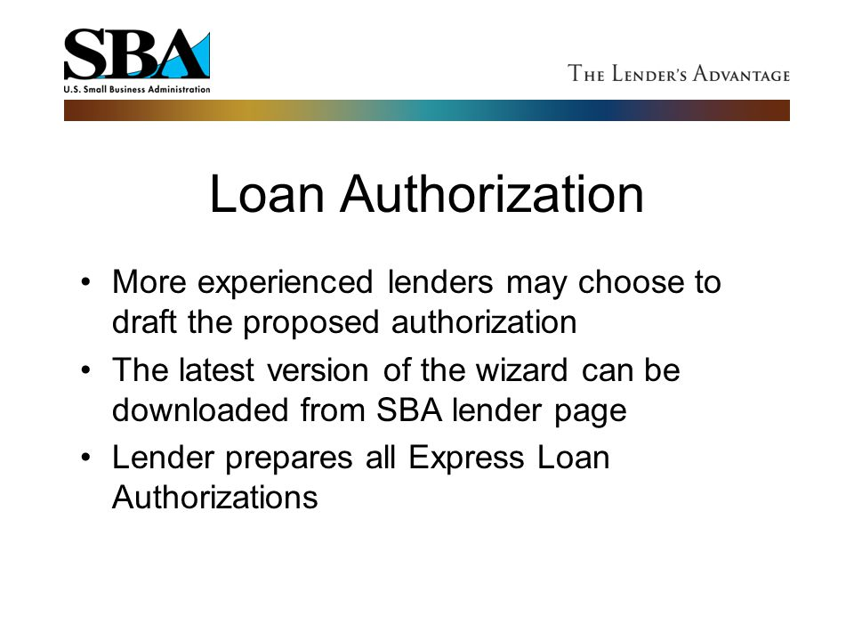 Loan Authorization More experienced lenders may choose to draft the proposed authorization.