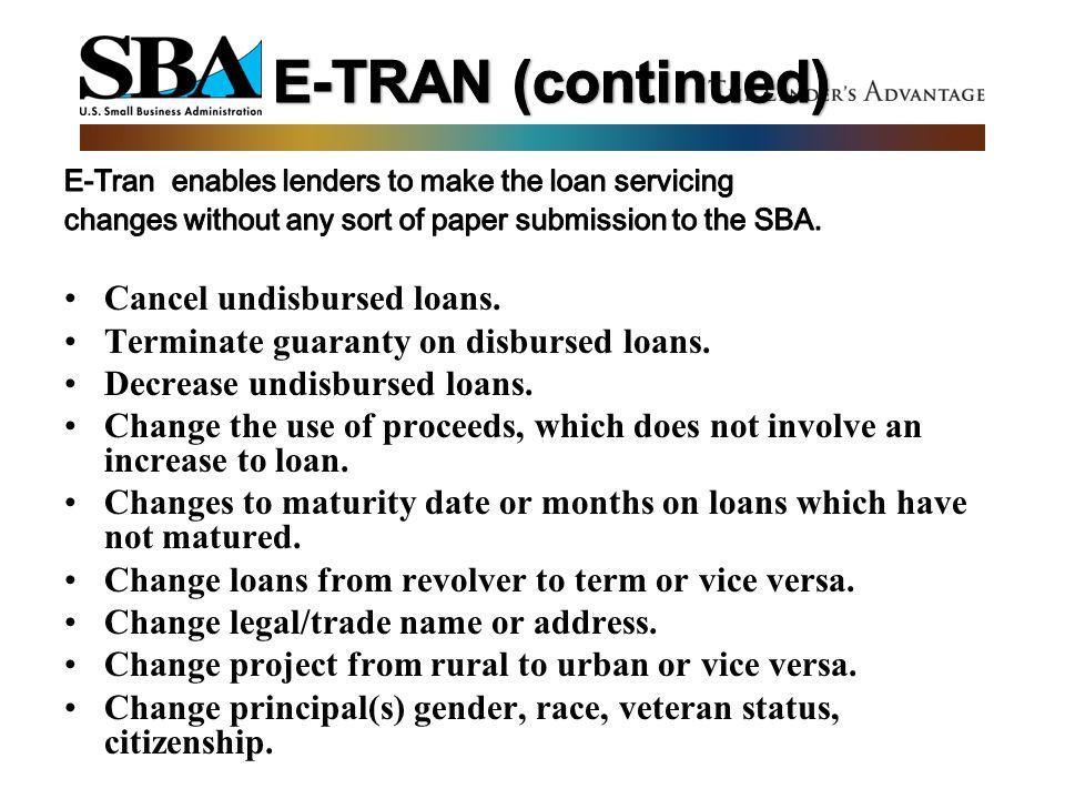 E-TRAN (continued) Cancel undisbursed loans.