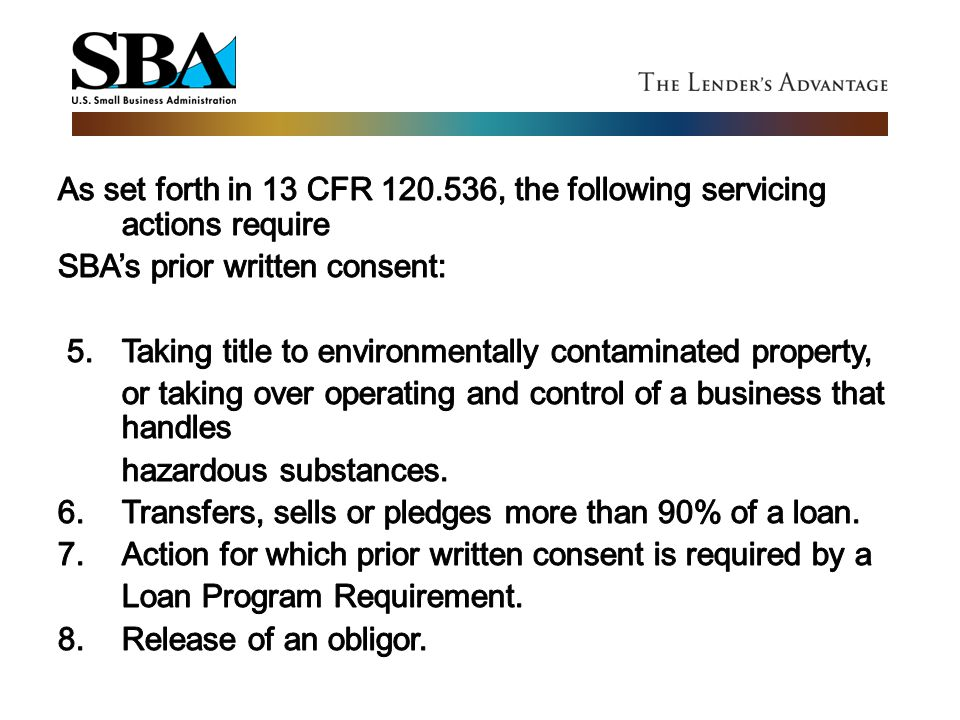 As set forth in 13 CFR 120.536, the following servicing actions require