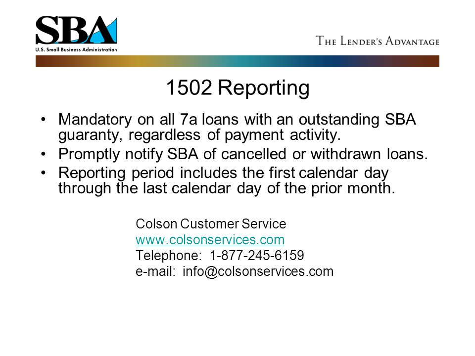 1502 Reporting Mandatory on all 7a loans with an outstanding SBA guaranty, regardless of payment activity.