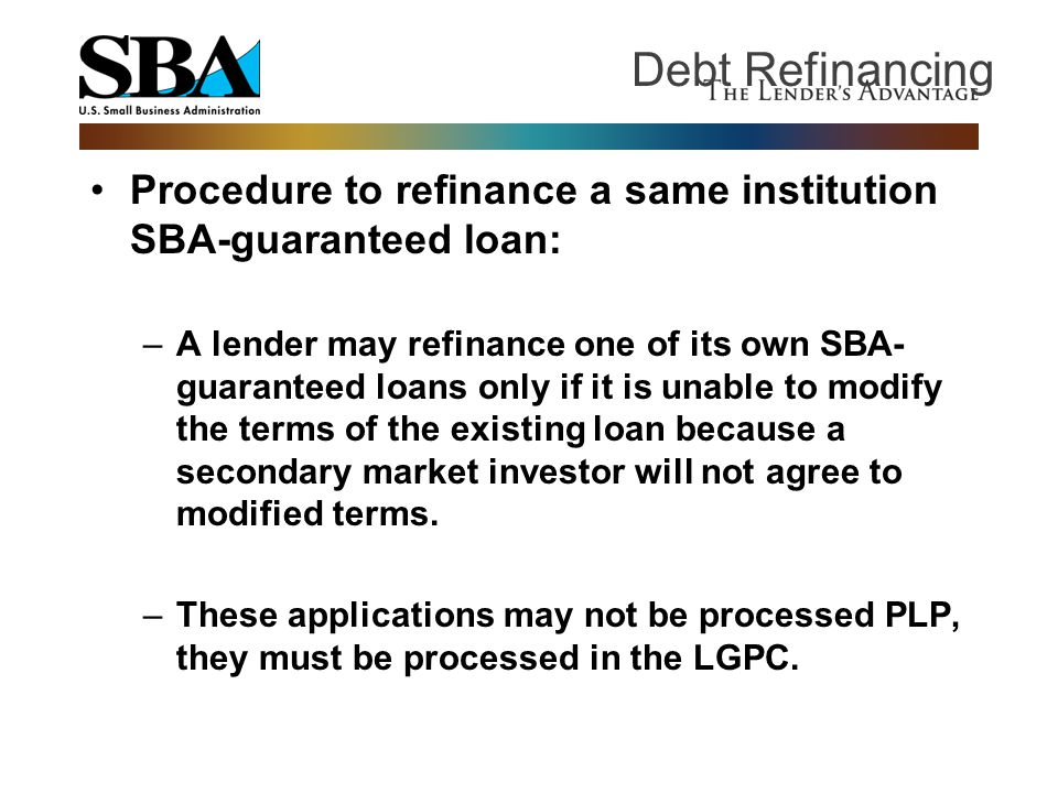 Debt Refinancing Procedure to refinance a same institution SBA-guaranteed loan: