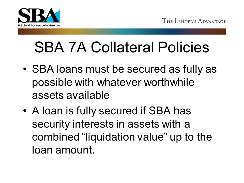 SBA 7A Collateral Policies