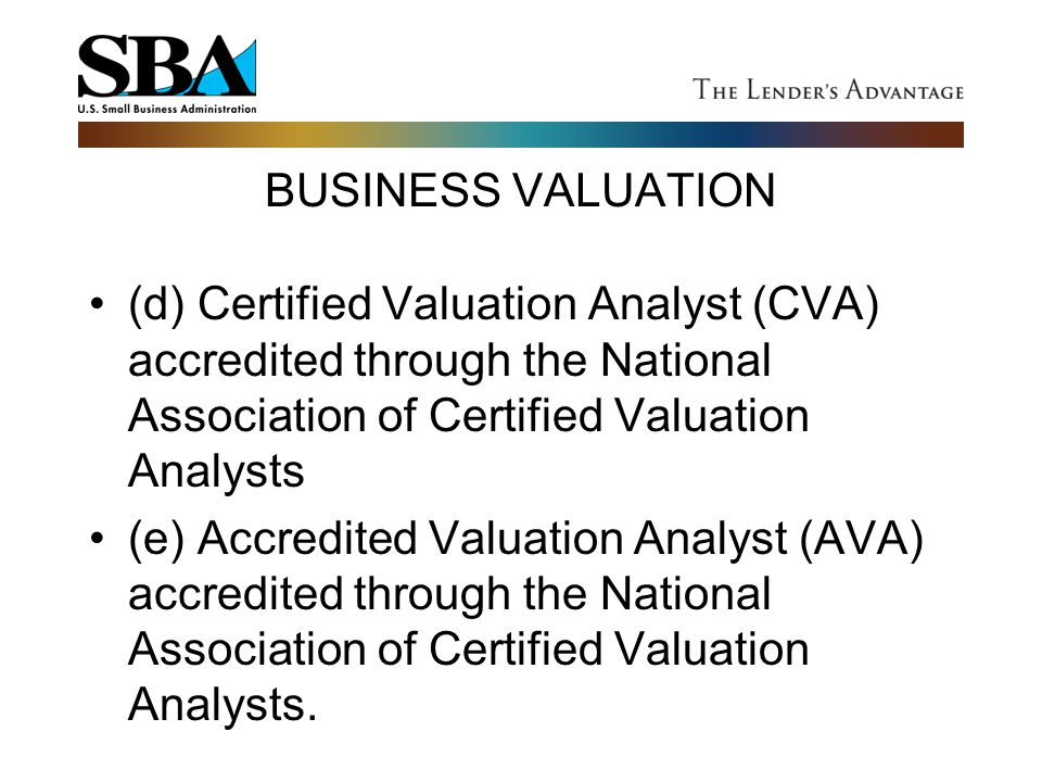 BUSINESS VALUATION (d) Certified Valuation Analyst (CVA) accredited through the National Association of Certified Valuation Analysts.