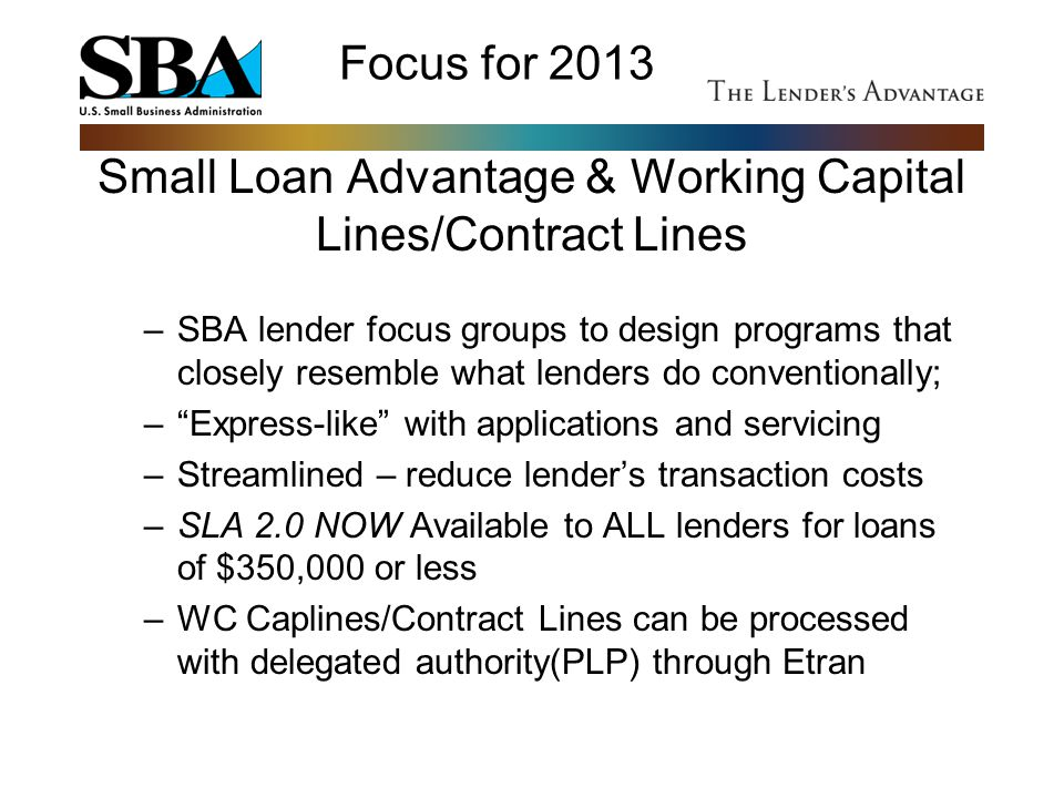 Small Loan Advantage & Working Capital Lines/Contract Lines
