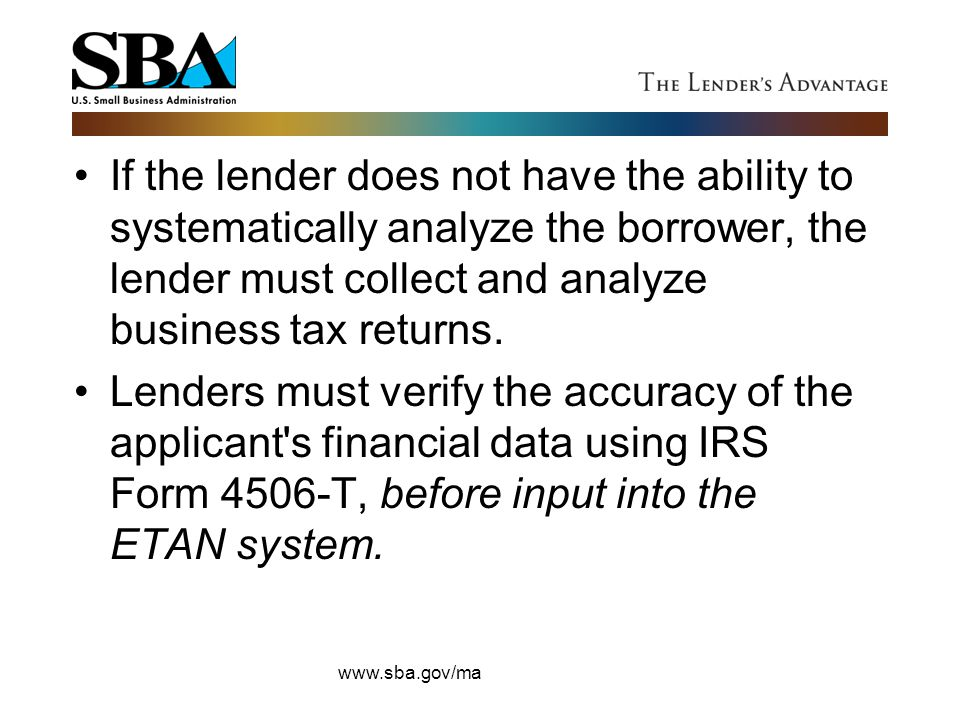 If the lender does not have the ability to systematically analyze the borrower, the lender must collect and analyze business tax returns.