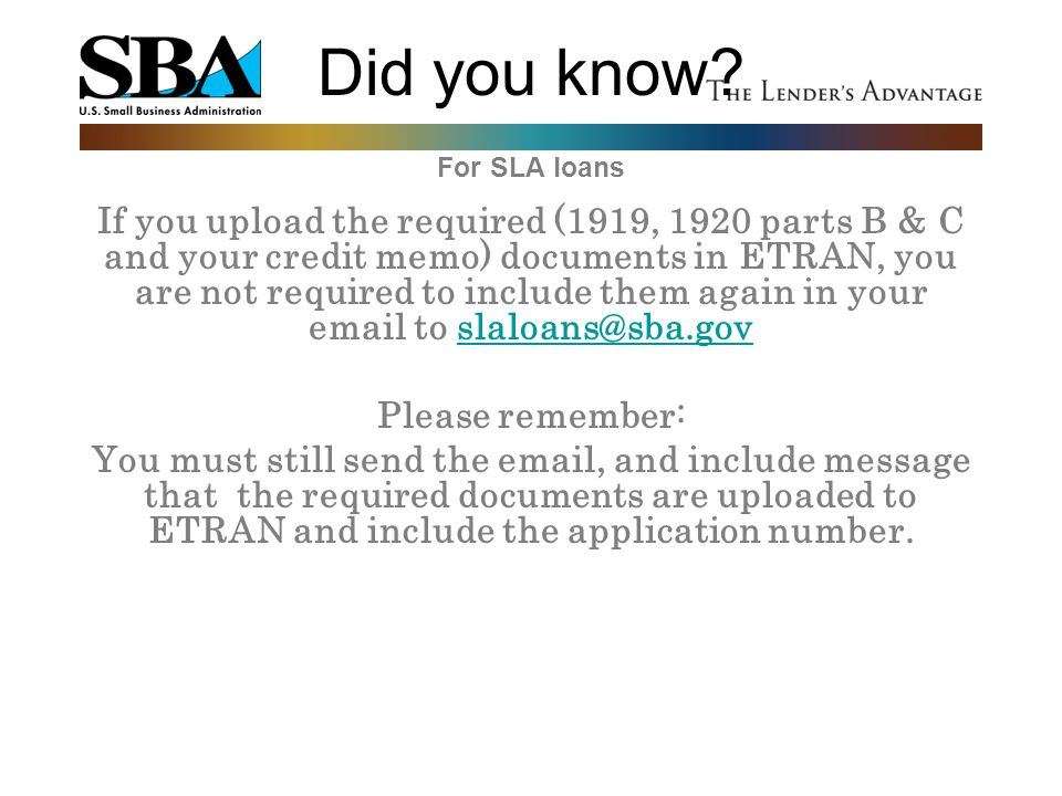 Did you know For SLA loans.