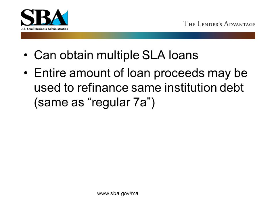 Can obtain multiple SLA loans