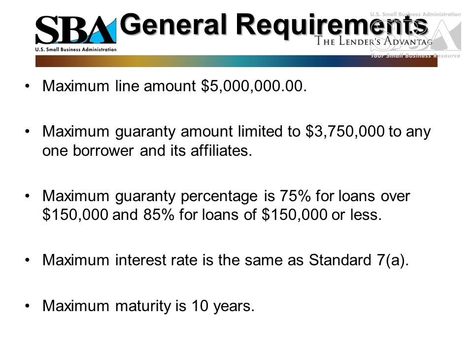 General Requirements Maximum line amount $5,000,000.00.
