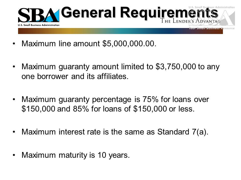 General Requirements Maximum line amount $5,000,000.00.