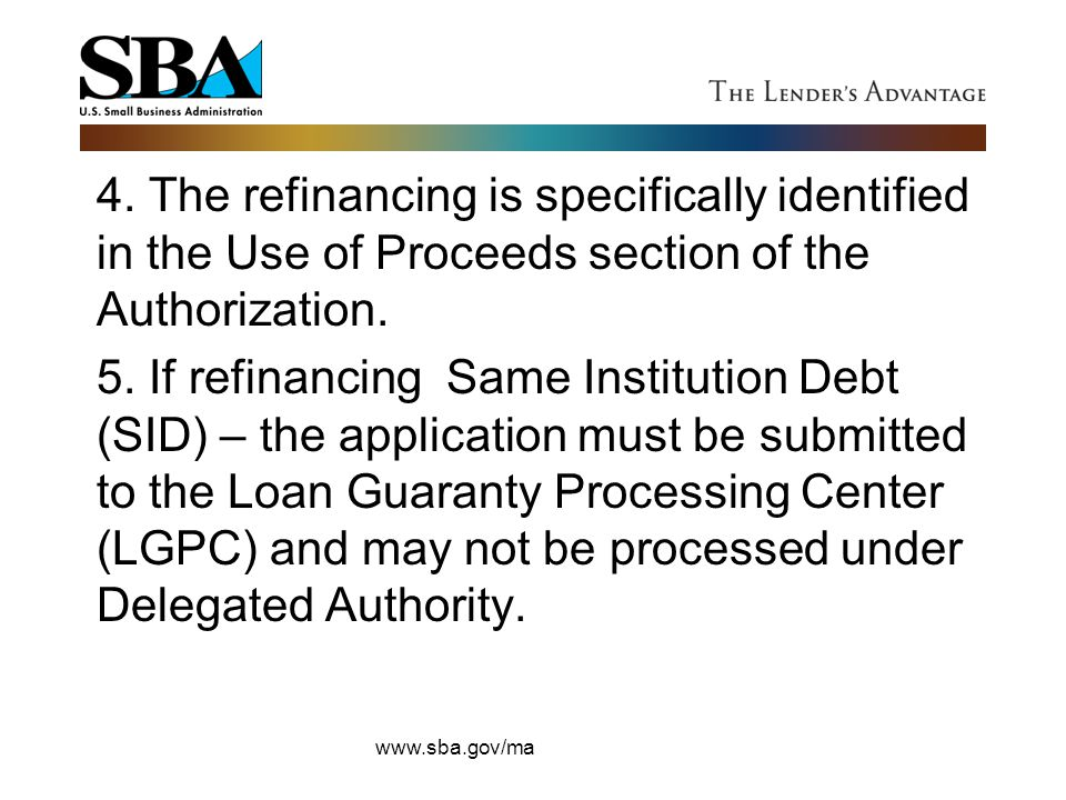 4. The refinancing is specifically identified in the Use of Proceeds section of the Authorization.