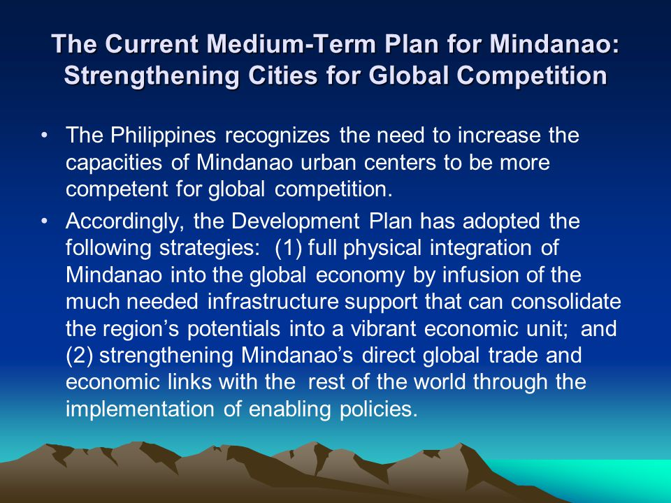 The Current Medium-Term Plan for Mindanao: Strengthening Cities for Global Competition
