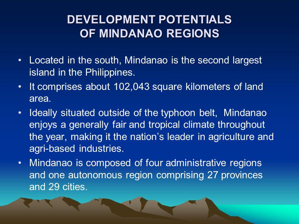 DEVELOPMENT POTENTIALS OF MINDANAO REGIONS