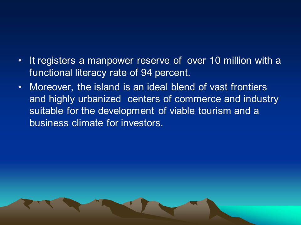 It registers a manpower reserve of over 10 million with a functional literacy rate of 94 percent.